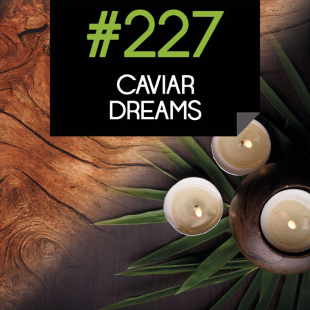 227 Caviar Dreams